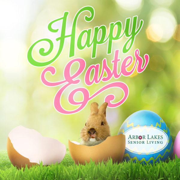Happy Easter from Arbor Lakes Senior Living