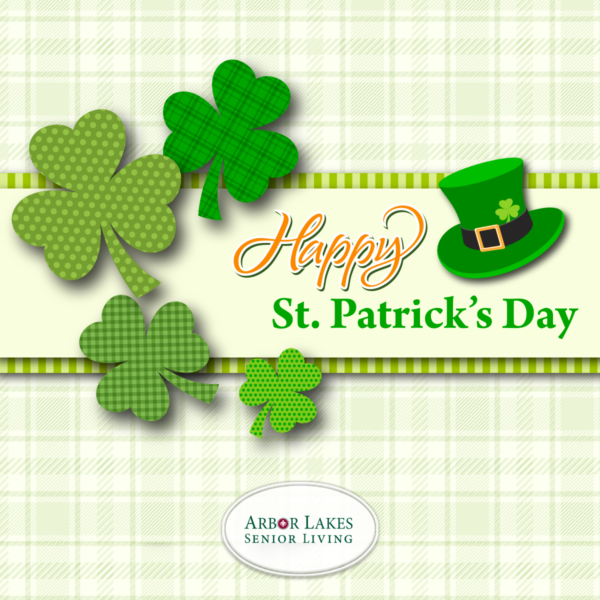Happy St. Patrick's Day from Arbor Lakes Senior Living
